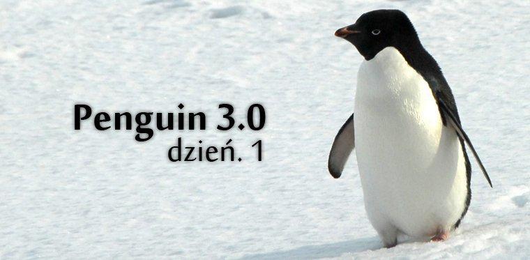 Penguin 3.0 – Dzień pierwszy