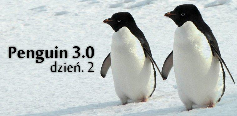Penguin 3.0 – Dzień drugi